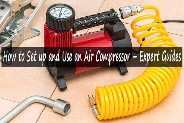Set up and Use an Air Compressor