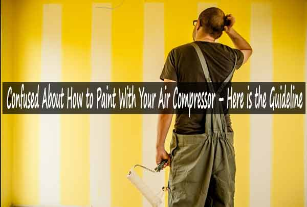 Paint With Your Air Compressor