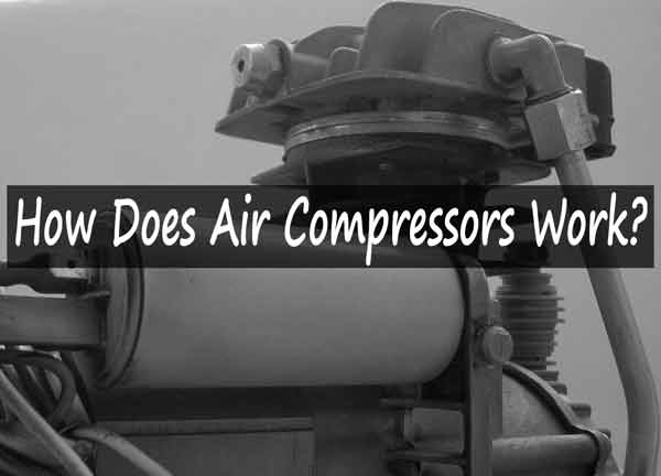 How Does Air Compressors Work
