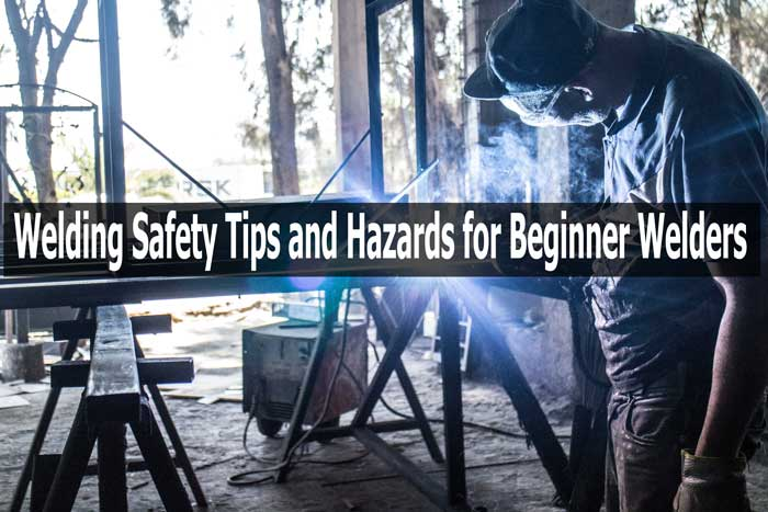 Welding safety tips and hazards