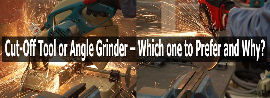 Cut-Off Tool vs Angle Grinder