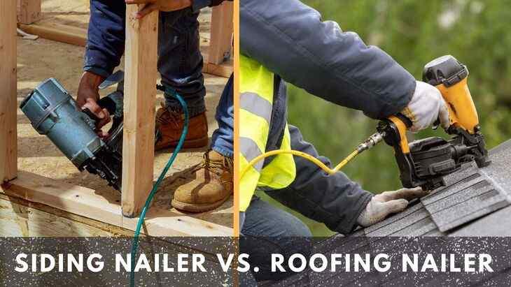 Siding Nailer vs. Roofing Nailer