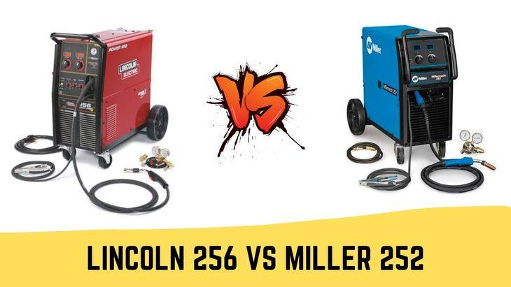 Lincoln 256 vs Miller 252-Which is Worth Your Money?